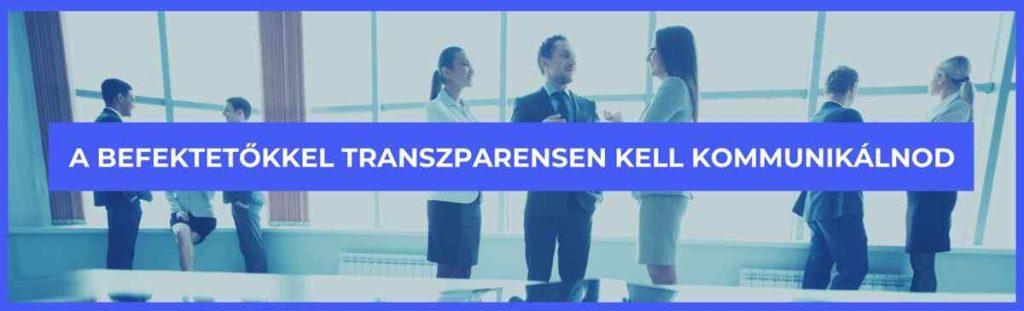 A befektetőkkel transzparensen kell kommunikálnod
