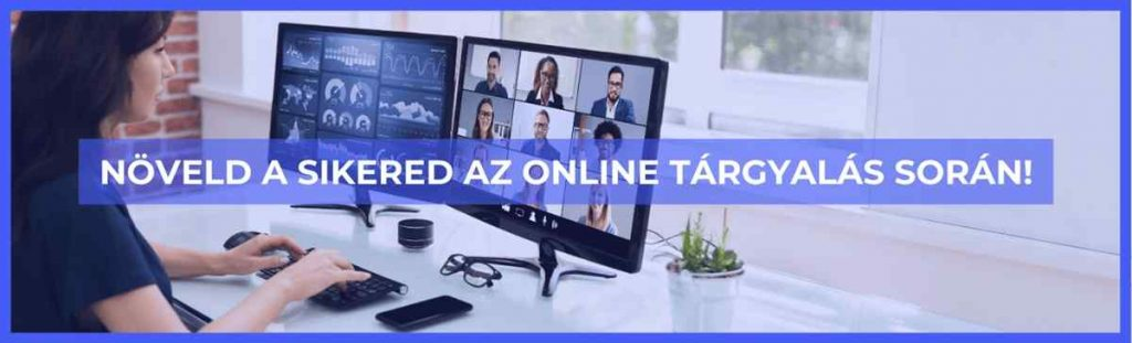 Növeld a sikereid az online tárgyalás során